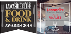 Lancashire Life Food and Drink award 2016 and Lancashire Tourism award 2019 Finalist